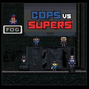 Cops vs. Supers